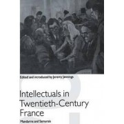 Intellectuals in Twentieth-Century France 1993 by Professor of Political Theory Jeremy Jennings