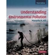 Understanding Environmental Pollution by Marquita K. Hill