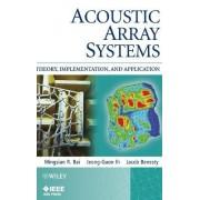 Acoustic Array Systems by Mingsian R. Bai