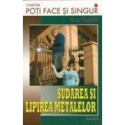 Sudarea si lipirea metalelor - Fl.M. Valceanu