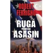 Ruga pentru asasin - Robert Ferrigno