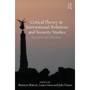 Critical Theory in International Relations and Security Studies by Shannon Brincat