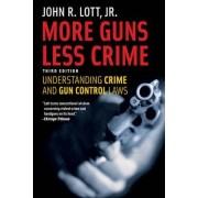 More Guns, Less Crime by John R. Lott