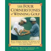 The Four Cornerstones of Winning Golf by Butch Harmon