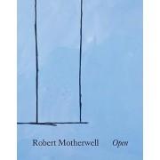 Robert Motherwell: Open by Robert Saltonstall Mattison