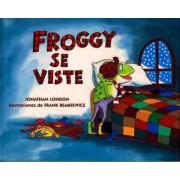 Froggy Se Viste by Jonathan London