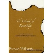 The Wound of Knowledge by Dr. Rowan Williams