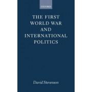 The First World War and International Politics by David Stevenson