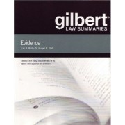 Gilbert Law Summaries on Evidence by Jon Waltz