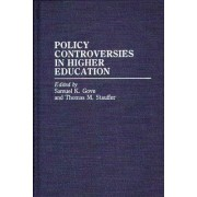 Policy Controversies in Higher Education by Policy Studies Organization