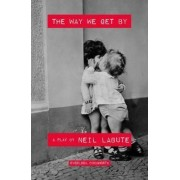 The Way We Get by by Neil LaBute