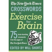 The New York Times Crosswords to Exercise Your Brain by The New York Times