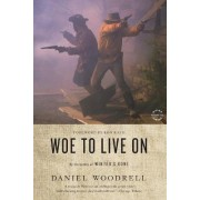 Woe to Live on by WOODRELL