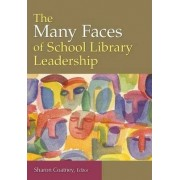 The Many Faces of School Library Leadership by Sharon Coatney