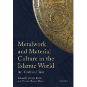 Metalwork and Material Culture in the Islamic World by Venetia Porter