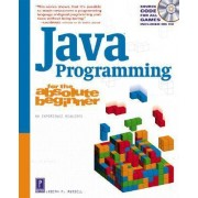 Java Programming for the Absolute Beginner by Joseph Russell