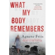 What My Body Remembers by Agnete Friis