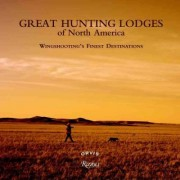 Great Hunting Lodges of North America by Paul Ferson