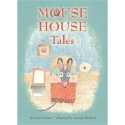 Mouse House Tales by Susan Pearson