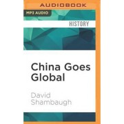 China Goes Global by David L Shambaugh