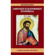 Aminteste-ti si istoriseste Evanghelia - Silvano Fausti
