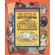 The Battle of Gettysburg and Lincoln's Gettyburg Address by Carin T Ford