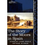 The Story of the Moors in Spain by Stanley Lane-Poole