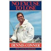 No Excuse to Lose by Dennis Conner