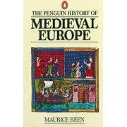 The Penguin History of Medieval Europe by Maurice Keen