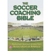 The Soccer Coaching Bible by National Soccer Coaches Association of America