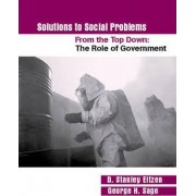 Solutions to Social Problems from the Top Down by D. Stanley Eitzen