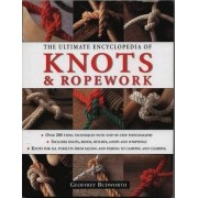 The Ultimate Encyclopedia of Knots and Ropework by Geoffrey Budworth