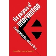 The Purpose of Intervention by Martha Finnemore