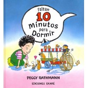 Faltan 10 minutos para dormir / 10 Minutes Till Bedtime by Peggy Rathmann