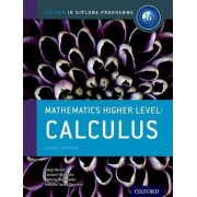 IB Mathematics Higher Level Option Calculus: Oxford IB Diploma Programme by Marlene Torres-Skoumal