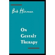 On Gestalt Therapy by Robert Harman