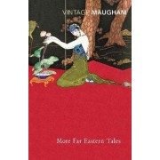 More Far Eastern Tales by W. Somerset Maugham