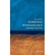 Forensic Psychology: A Very Short Introduction by David V. Canter