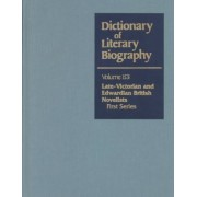 Dictionary of Literary Biography: Late Victorian and Edwardian Novelists, First Series Vol 153 by Clark Layman Bruccoli
