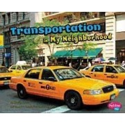 Transportation in My Neighborhood by Gail Saunders-Smith