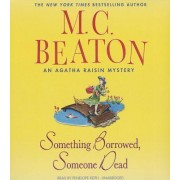 Something Borrowed, Someone Dead by M C Beaton