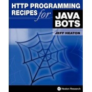 HTTP Programming Recipes for Java Bots by Jeff Heaton