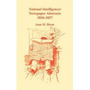 National Intelligencer Newspaper Abstracts by Joan M Dixon
