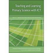 Teaching and Learning Primary Science with ICT by Elaine Wilson