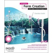 Foundation Form Creation with Adobe LiveCycle Designer ES by Roderick Smith