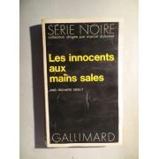 Les Innocents Aux Mains Sales (Série Noire N° 1461)