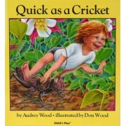 Quick as a Cricket by Audrey Wood
