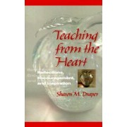 Teaching from the Heart by Sharon M. Draper
