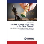 Russian Strategic Objectives in the Near Abroad by Alexei Savtchenko