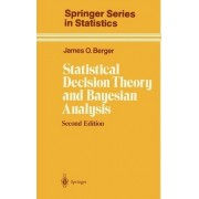 Statistical Decision Theory and Bayesian Analysis by James O. Berger